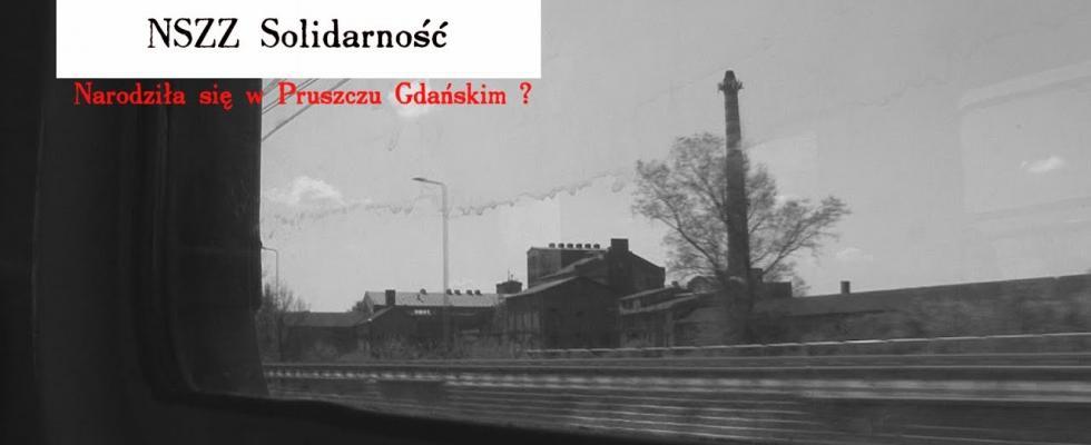 Embedded thumbnail for Nazwa NSZZ Solidarność narodziła się w Pruszczu Gdańskim!